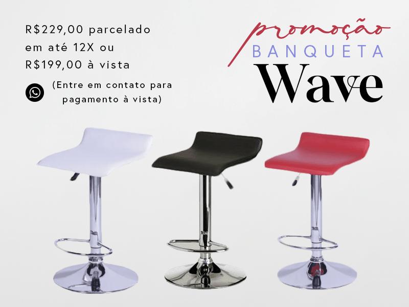 Promoção Banqueta Wave
